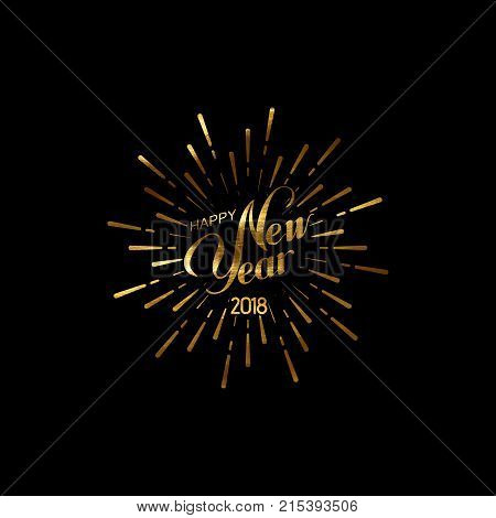 Happy 2018 New Year. Holiday Vector Illustration With Lettering Composition And Burst Or Light Rays. Golden Textured Happy New Year Label. Explosing Fireworks Shape