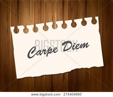 Carpe Diem - Word on torn note paper. Wood background. Vector stock.