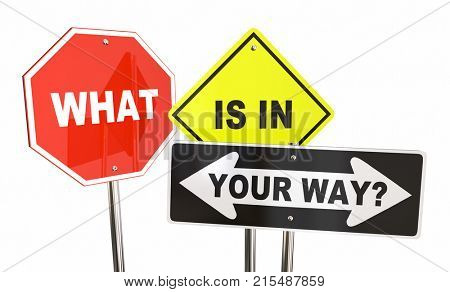 What is in Your Way Signs Obstacles Overcome 3d Illustration
