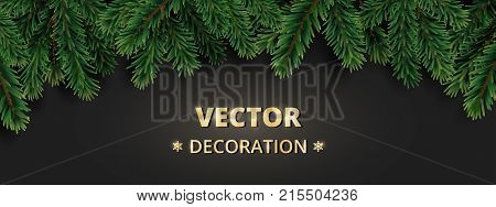 Winter holiday background. Christmas tree branches on black. Realistic fir-tree garland, frame. Great for Christmas and new year cards, banners, headers, party posters.