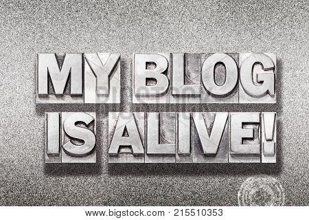 My Blog Is Alive Metallic