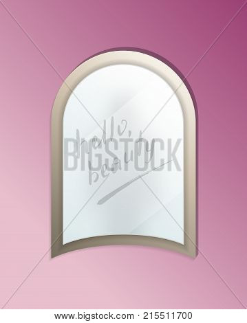Hello beauty message on elegant misted mirror. Decorative wall mirror in frame with finger drawn text isolated vector illustration. Realistic bathroom modern furniture design element.