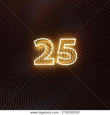 glowing number twenty five, 25  on dark background, 3d illumination