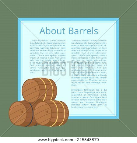 About wooden barrels poster with text isolated vector illustration. Casks with beer superimposed on square with info concerning beers storage poster