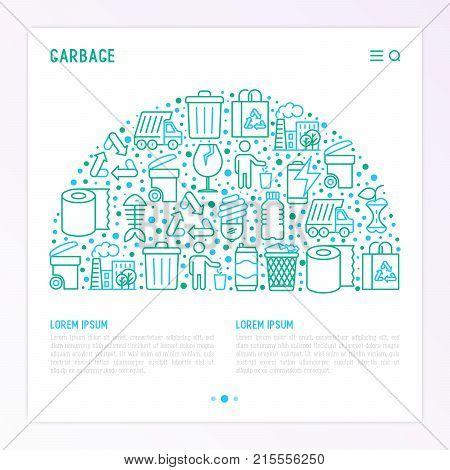 Garbage concept in half circle with thin line icons: garbage bin, organic trash, garbage truck, glass, recycled paper, aluminium, battery, plastic bottle. Modern vector illustration for web page, print media.