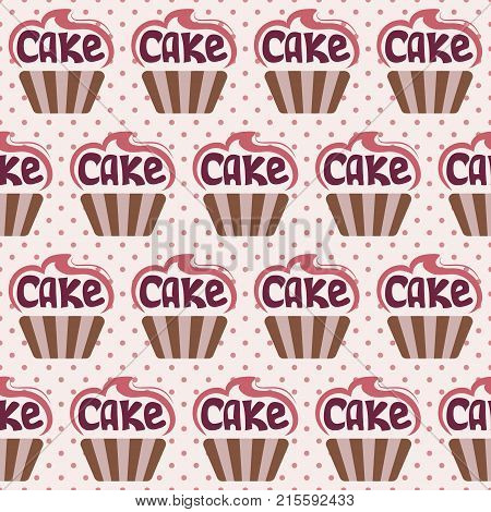 Delicious colorful cupcakes with the lettering CAKE. Seamless vector illustration