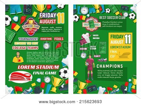 Soccer club championship or football college team cup posters for sport event announcement. Vector design of soccer ball and goal on arena stadium field, winner cup and stars or referee whistle