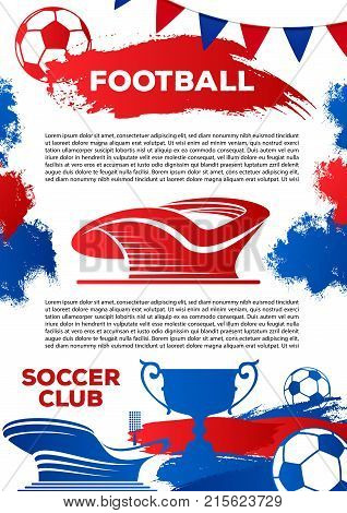 Soccer club poster template for football college league. Vector design of soccer ball, winner soccer cup award, goal victory at stadium arena and championship flags for football tournament game