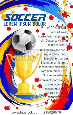 Soccer championship cup or football sport tournament poster template of soccer ball, golden cup award and victory stars with college team of football league flag color splash