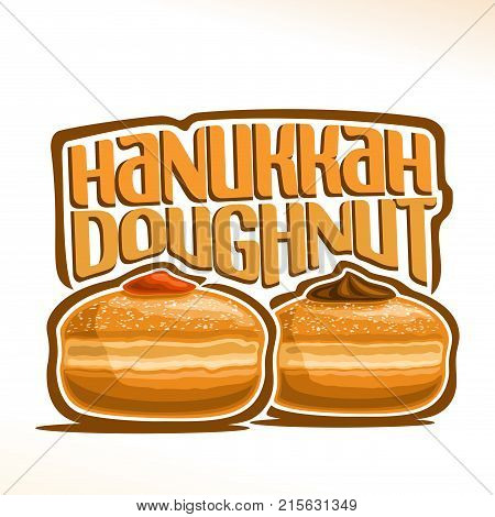 Vector logo for Hanukkah Doughnut, poster with 2 sweet sufganiyot for hanuka holiday, original font for title words hanukkah doughnut, illustration of fresh jewish kosher sufganiah buns with jelly.