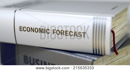 Economic Forecast - Book Title. Book Title of Economic Forecast. Economic Forecast - Leather-bound Book in the Stack. Closeup. Toned Image. 3D Rendering.