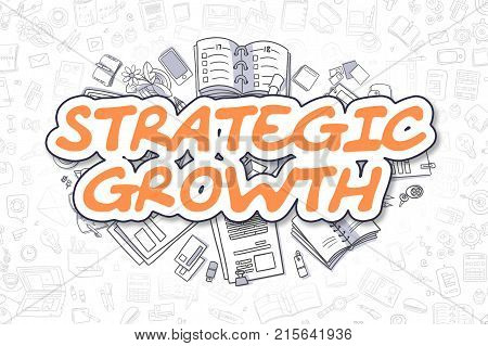Strategic Growth - Hand Drawn Business Illustration with Business Doodles. Orange Text - Strategic Growth - Cartoon Business Concept.
