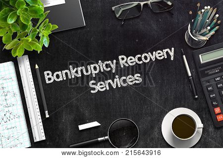 Bankruptcy Recovery Services Concept on Black Chalkboard. 3d Rendering. Toned Illustration.
