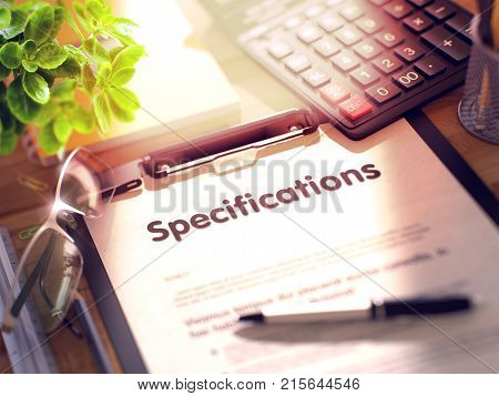 Specifications- Text on Clipboard with Office Supplies on Desk. 3d Rendering. Blurred Illustration.