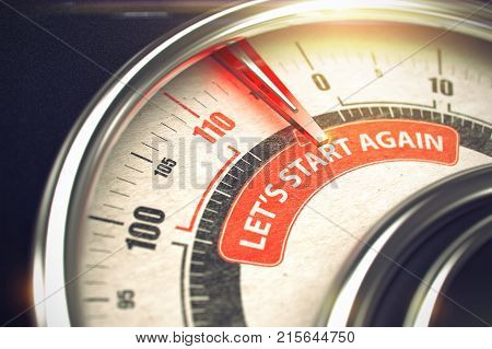 Lets Start Again Rate Conceptual Speed Meter with Text on Red Label. Business Concept. 3D.