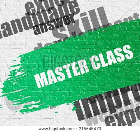 Education Service Concept: Master Class on the Green Distressed Brush Stroke. Master Class - on the Brickwall with Word Cloud Around. Modern Illustration.