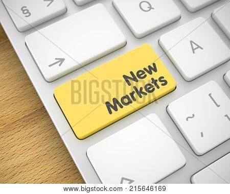 Message on Keyboard Enter Key, for New Markets Concept. Business Concept with White Enter Yellow Button on the Keyboard: New Markets. 3D Illustration.