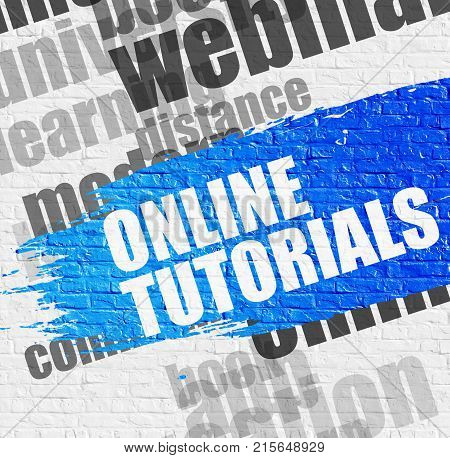 Education Concept: Online Tutorials Modern Style Illustration on the Blue Grunge Paint Stripe. Online Tutorials on White Brick Wall Background with Wordcloud Around It.