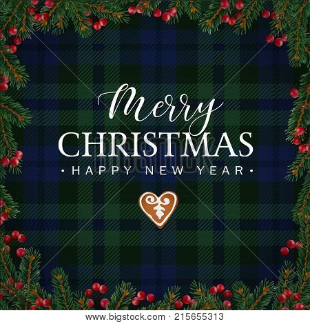 Merry Christmas greeting card, invitation with Christmas tree branches, red berries border and gingerbread cookie. White text over tartan checkered plaid. Vector illustration background.
