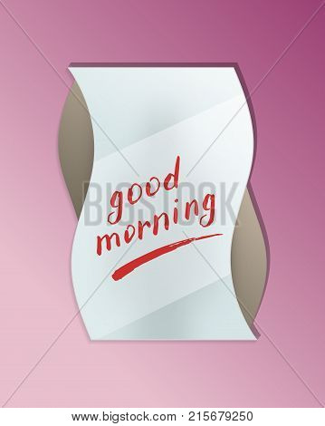Good morning message on elegant misted mirror. Decorative wall mirror in frame with finger drawn text isolated vector illustration. Realistic bathroom modern furniture design element.