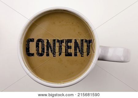 Word, Writing Content Text In Coffee In Cup. Business Concept For Business To Success On White Backg
