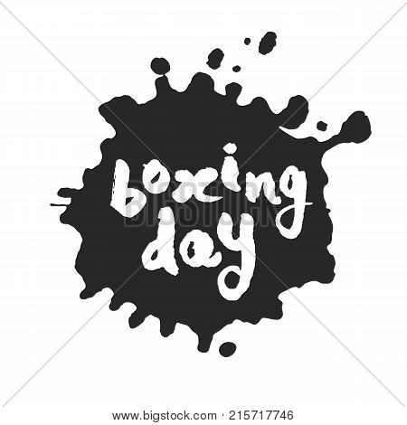 Calligraphy hand written Boxing Day inside a black inky blot. Based on ink and brush artwork. Isolated on white background. Clipping paths included.