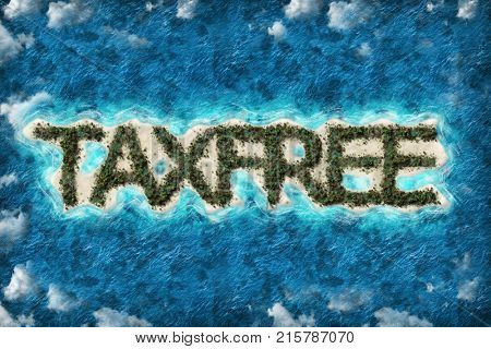 Tax haven financial or wealth evasion on a taxfree shaped island.
