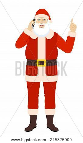 Santa Claus talking on the mobile phone and pointing up. Full length portrait of Santa Claus in a flat style. Vector illustration.