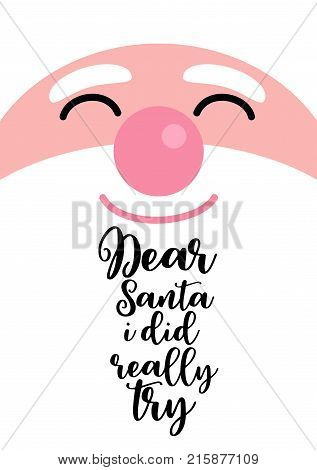 Christmas quote, lettering. Print Design Vector illustration. Dear Santa i did really try.