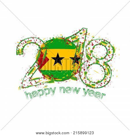 2018 Happy New Year Sao Tome And Principe Grunge Vector Template For Greeting Card And Other.
