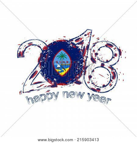 2018 Happy New Year Guam Grunge Vector Template For Greeting Card And Other.