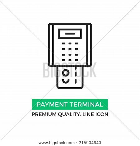 Vector payment terminal icon. POS terminal with inserted credit card. Premium quality graphic design element. Modern sign, linear pictogram, outline symbol, simple thin line icon