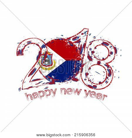2018 Happy New Year Sint Maarten Grunge Vector Template For Greeting Card And Other.