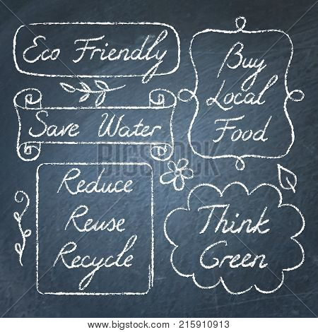 Set of hand drawn ecology lettering on chalkboard - Reduce Reuse Recycle, Save water, Think green, Eco Friendly, Buy Local Food