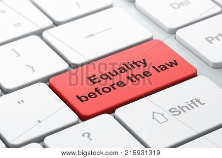 Politics concept: computer keyboard with word Equality Before The Law, selected focus on enter button background, 3D rendering