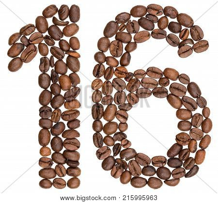 Arabic Numeral 16, Sixteen, From Coffee Beans, Isolated On White Background
