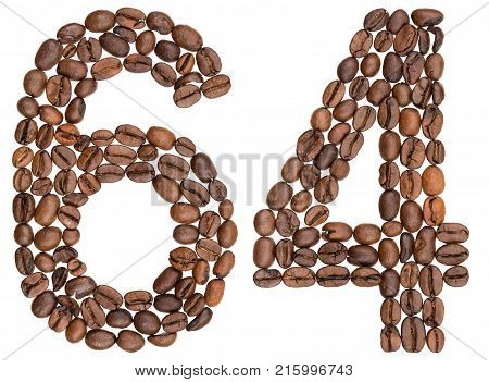 Arabic Numeral 64, Sixty Four, From Coffee Beans, Isolated On White Background