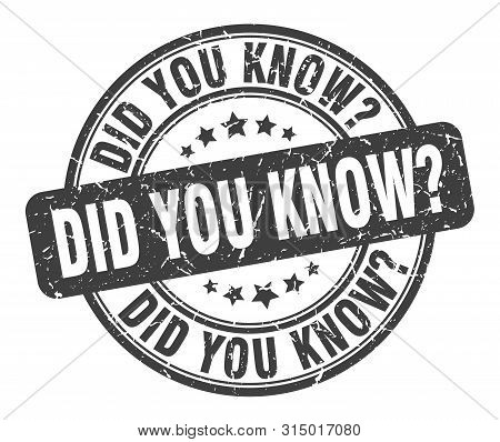 Did You Know Stamp. Did You Know Round Grunge Sign. Did You Know