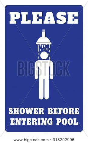 Please Shower Before Entering Pool Sign.please Shower Before Entering Pool Sign On Blue Background D