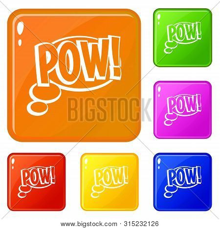 Pow, Speech Bubble Icons Set Collection Vector 6 Color Isolated On White Background