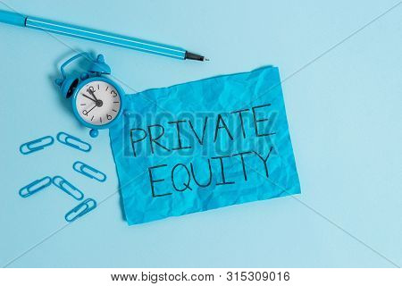 Word writing text Private Equity. Business concept for Capital that is not listed on a public exchange Investments Metal alarm clock blank crushed sheet marker clips sky colored background. poster