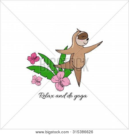 Vector Cute Sloth In Yoga Pose In The Rainforest. Funny Sloth Meditating Among Tropical Leaves And F