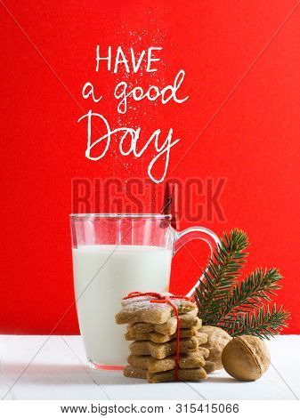 Have A Good Day - Inspirational Motivation Quote. Beautiful Composition With Christmas Cookies And M