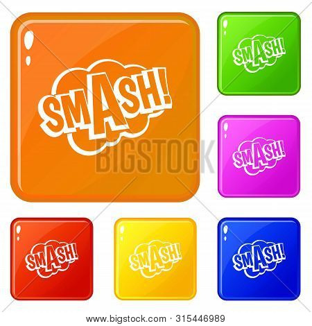 Smash, Comic Book Bubble Text Icons Set Collection Vector 6 Color Isolated On White Background