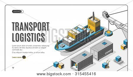 Transport Logistics Isometric Landing Page, Ship Port Delivery Service Company, Cargo And Goods Tran