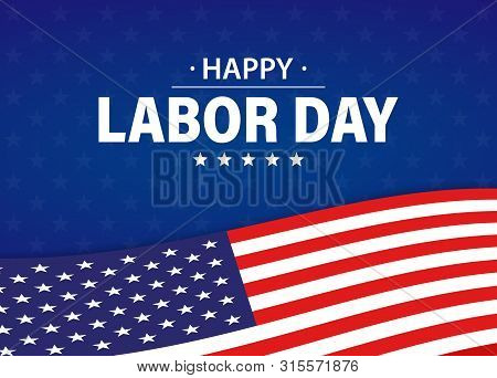 Labor Day Holiday Banner. Happy Labor Day Greeting Card. Usa Flag. United States Of America. Work, J