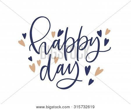 Happy Day Phrase Or Text Written With Fancy Cursive Calligraphic Font Or Script. Elegant Lettering D