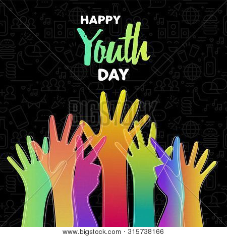 Happy Youth Day Greeting Card Of Diverse Gradient Color Hands And Text Quote. Colorful Young People,