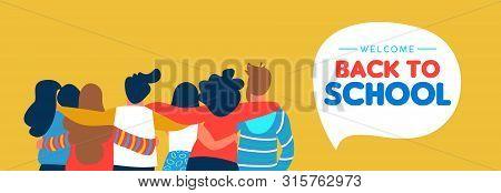 Welcome Back To School Web Banner Illustration Of Diverse Teen Student Group Hugging Together. Highs