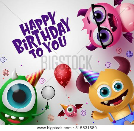 Happy Birthday Greeting Card With Cute Little Monsters Creature Vector Background Design. Happy Birt